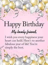 Happy Birthday Wish To My Lovely Friend Happy Birthday Wishes Card Another Fabulous