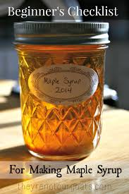 beginner u0027s checklist for making maple syrup they u0027re not our goats