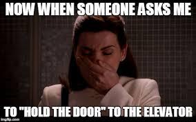 Door Meme - hold the door memes imgflip