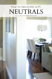 how to decorate with neutrals a burst of beautiful