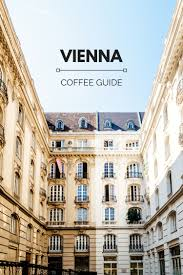 vienna travel guide specialty coffee guide