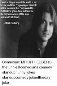 Mitch Hedberg Memes - 25 best memes about funny jokes and my house funny jokes and