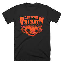 everyday is halloween t shirt every day creepy scary jack o