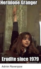 Hermione Granger Memes - hermione granger erudite since 1979 meme maker ne admin ravenpaw