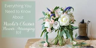 review flower arranging 101 from nicole u0027s classes recipes u0026 roses