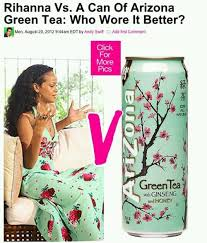 Who Wore It Better Meme - rihanna vs a can of arizona green tree who wore it better