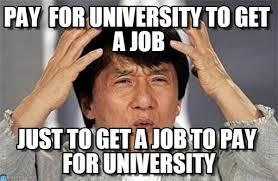 Meme University - pay for university to get a job jacky meme on memegen