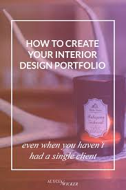 how to create your interior design portfolio u2014 alycia wicker