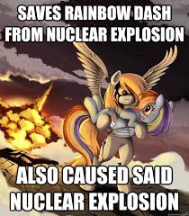 Explosion Meme - saves rainbow dash from nuclear explosion also caused said nuclear