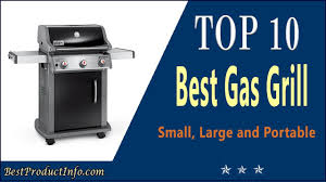 Top Gas Grills Best Gas Grill Top 10 Best Large Small Portable Gas Grills Review