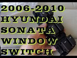 how to replace window switch 2006 2010 hyundai sonata