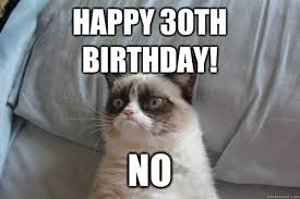 Turning 30 Meme - happy 30th birthday quotes and wishes with memes and images