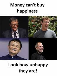 Unhappy Meme - dopl3r com memes money cant buy happiness look how unhappy they are
