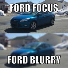 Ford Focus Meme - focus m8 meme by dragonball246 memedroid
