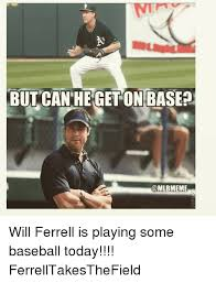 25 best memes about will ferrell baseball and mlb will