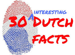 30 interesting facts about the netherlands about netherlands