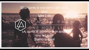 one light linkin park linkin park one more light subtitulos al español youtube