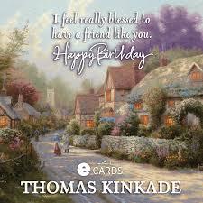 new kinkade birthday e cards the kinkade company