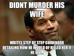 Murder Meme - didnt murder his wife writes step by step guidebook detailing how