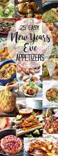 best 25 new year u0027s eve appetizers ideas on pinterest new eve