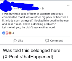 18 pack of bud light price at walmart 1 mins i was buying a case of beer at walmart and a guy commented
