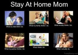 Stay At Home Mom Meme - 65 selected mom memes
