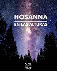 17 best ideas about hosanna en las alturas on pinterest