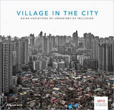 village in the city asian variations of urbanisms of inclusion