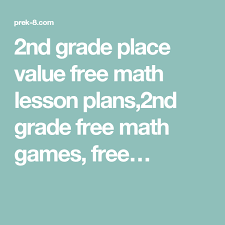 printable math games on place value 2nd grade place value free math lesson plans 2nd grade free math