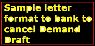 Dd Cancellation Letter Format Bank Of India sle letter format to bank to cancel demand draft letter formats