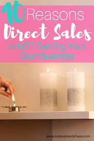 home interior direct sales 10 reasons mlm is not owning your own business kids cash and chaos