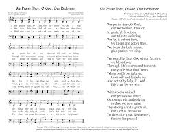 thanksgiving songs to god we praise thee o god our redeemer with singing