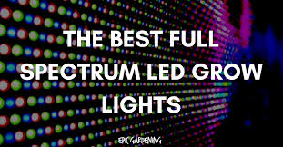 Best Led Grow Lights The Best Full Spectrum Led Grow Lights Updated 2017