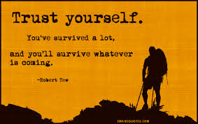 quotes for encouragement during cancer trust yourself you u0027ve survived a lot and you u0027ll survive