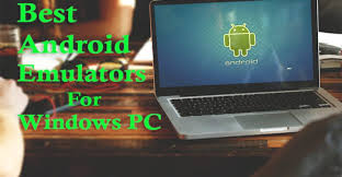 best android emulator for pc top 10 best android emulators for pc windows 10 9 8 7 free