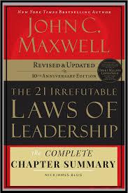 21 irrefutable laws of leadership chapter summary maxwell