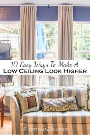 how to make ceiling look higher 10 easy ways to make a low ceiling look higher ceilings easy and room