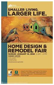 meet us at the 2016 pna home design u0026 remodel fair greener