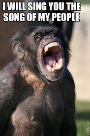 Singing Meme - singing chimpanzee is singing the song of my people know your meme
