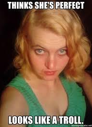 She Ratchet Meme - thinks she s perfect looks like a troll ratchet rainey meme