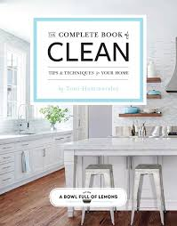 the complete book of clean tips u0026 techniques for your home toni