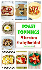 toast toppings 25 ideas for a healthy breakfast healthy ideas