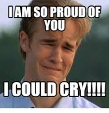 So Proud Meme - 25 best memes about dawson cry dawson cry memes