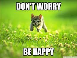 t worry be happy