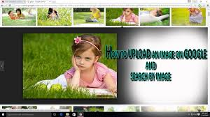 wallpaper upload on google how to upload an images to google and search image by an image youtube
