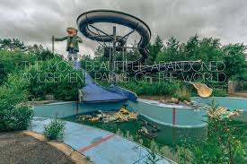 the most beautiful abandoned amusement parks of the world