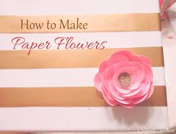 how to make elegant paper flowers creatively southern