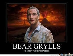 Mordor Meme - bear grylls can walk into mordor by dylandylan1 meme center