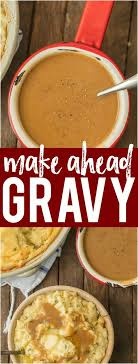 make ahead gravy recipe gravy thanksgiving and easy