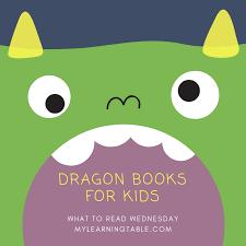 wednesday dragon books kids u2013 learning table